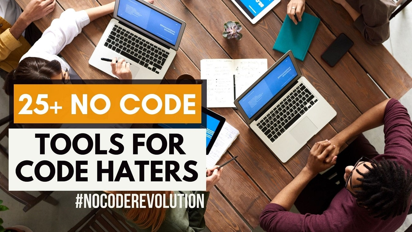 25+ No Code Tools in 2021 for Code haters